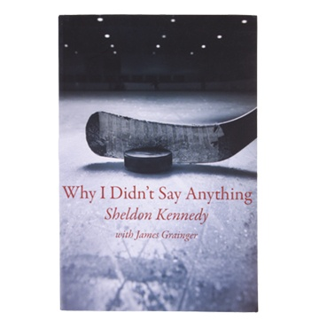 """Why I Didn't Say Anything"" by Sheldon Kennedy"