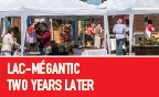 Lac-Mégantic - One year later